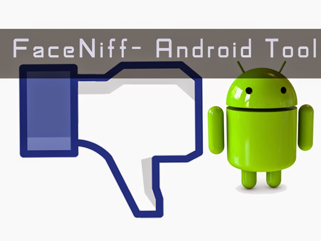 Faceniff – Hacking Facebook from your Android Device