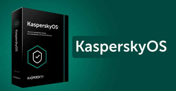 "KasperskyOS ""11-11"" Released After 14 Years Of Development — Here Are Best Features"