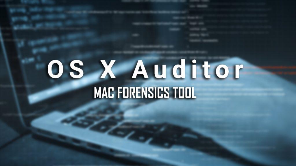 OS X Auditor – Mac Forensics Tool