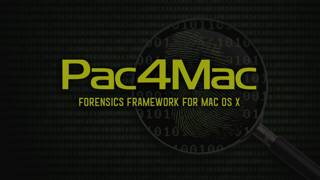 Pac4Mac – Forensics Framework for Mac OS X