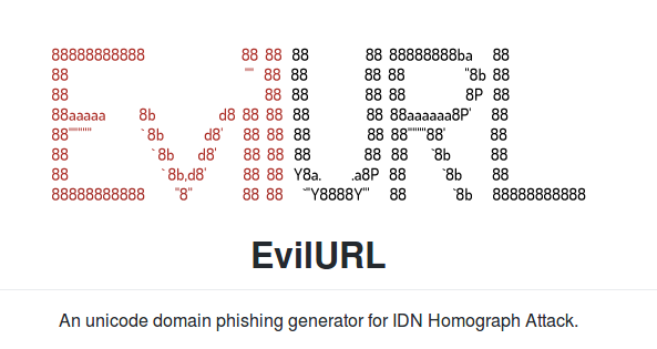 EvilURL – An unicode domain phishing generator for IDN Homograph Attack