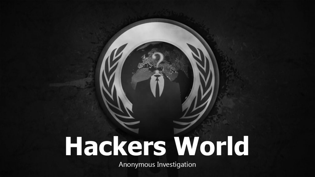 Hackers World: Anonymous Investigation (Documentary Film)