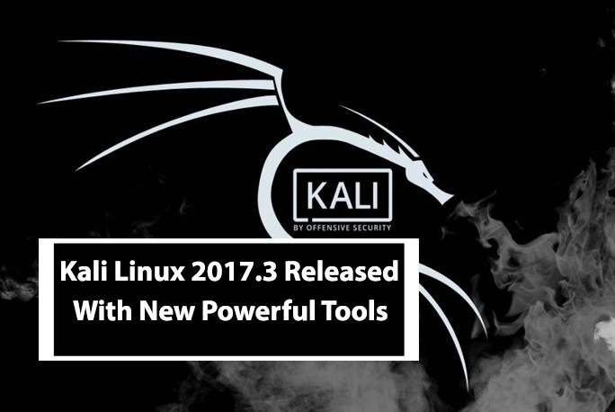 Kali Linux 2017.3 Release – The Best Penetration Testing Distribution