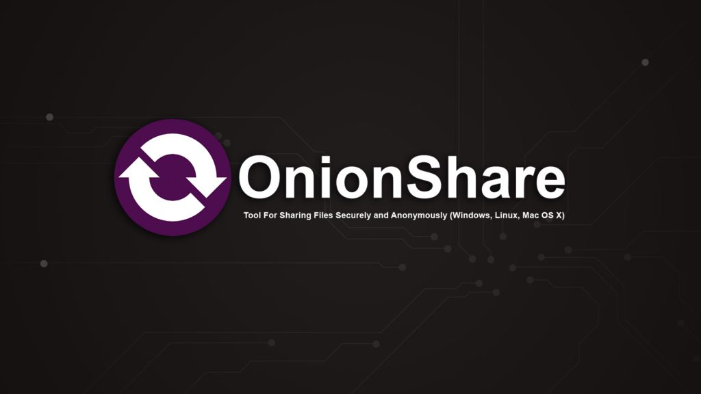 OnionShare – Tool For Sharing Files Securely and Anonymously (Windows, Linux, Mac OS X)
