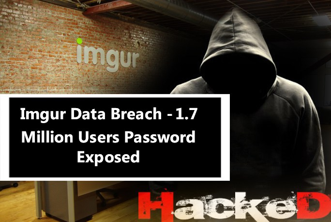 Imgur Data Breach Exposed 1.7 Million Users Emails and Passwords by Hackers