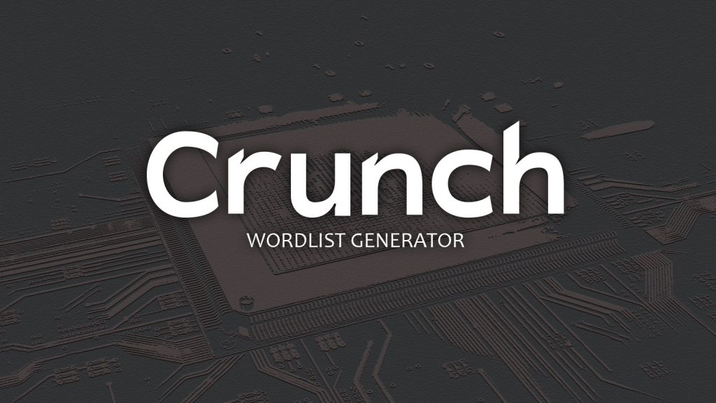 Crunch – Wordlist Generator