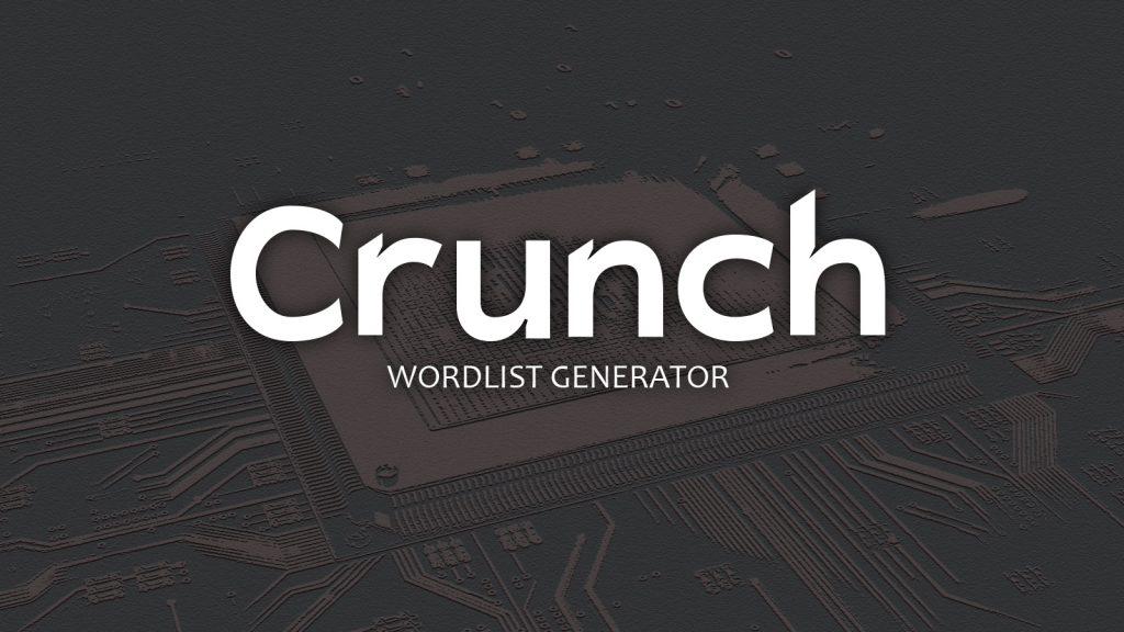 Crunch – Wordlist Generator