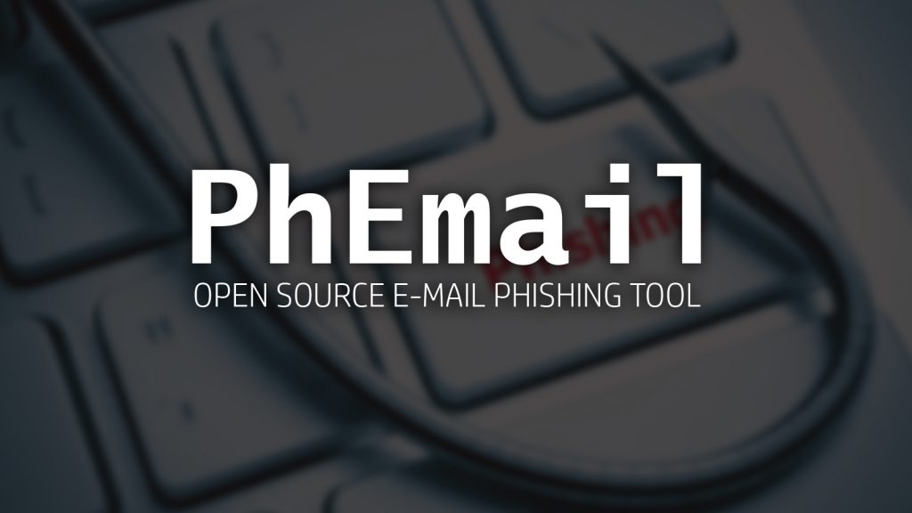 PhEmail – Open Source E-mail Phishing Tool
