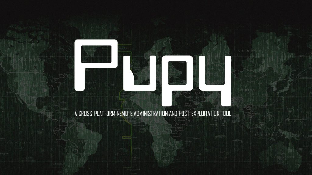 Pupy – A Cross-platform Remote Administration and Post-Exploitation Tool