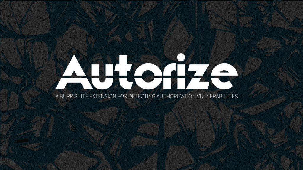 Autorize – A Burp Suite Extension For Detecting Authorization Vulnerabilities