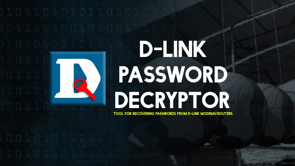 D-Link Password Decryptor – Tool for Recovering Passwords from D-Link Modems/Routers