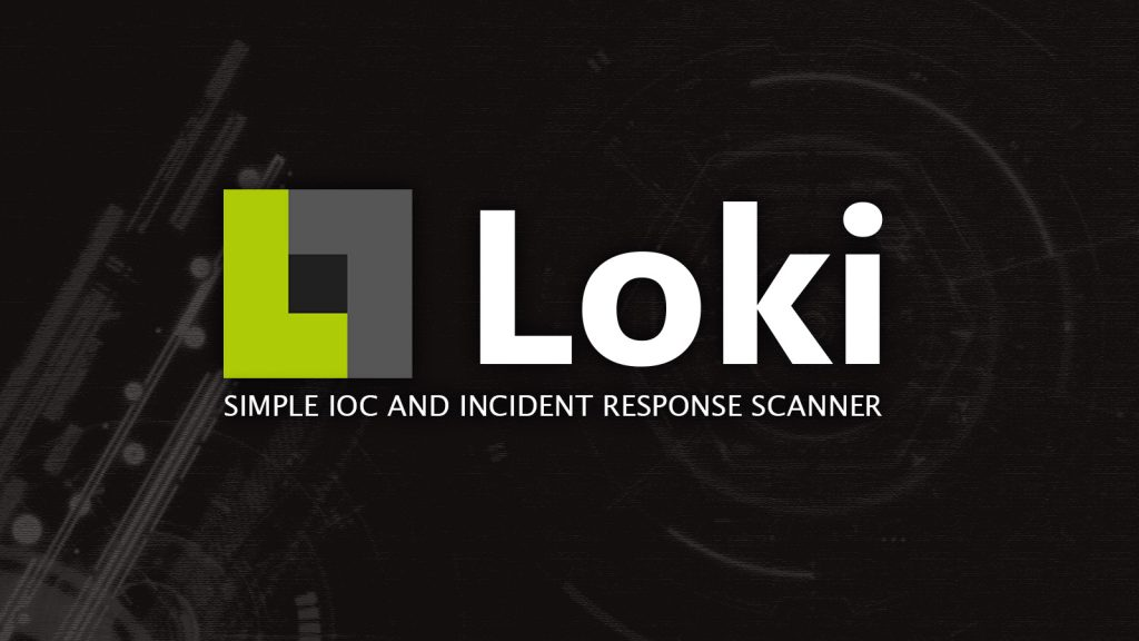 Loki – Simple IOC and Incident Response Scanner