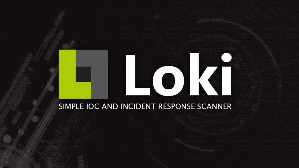Loki – Simple IOC and Incident Response Scanner