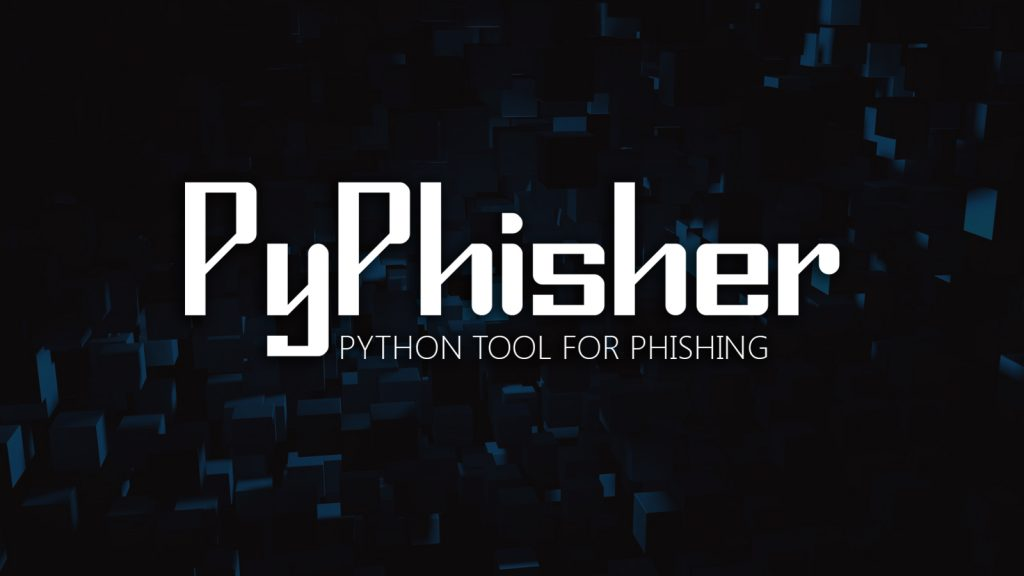 PyPhisher – Python Tool for Phishing