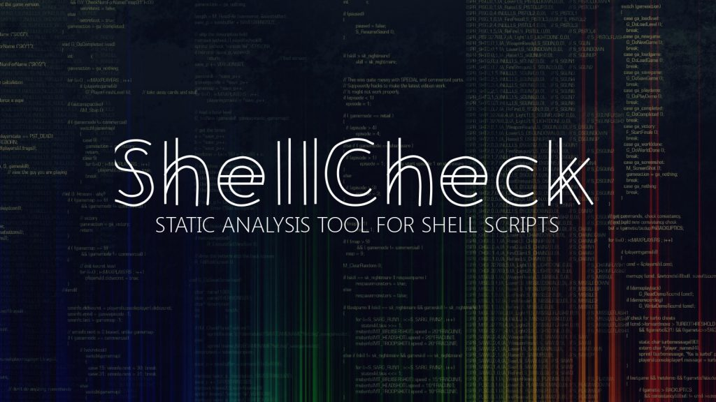 ShellCheck – Static Analysis Tool for Shell Scripts