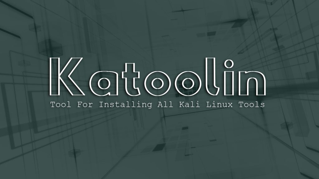 Katoolin – Tool For Installing All Kali Linux Tools
