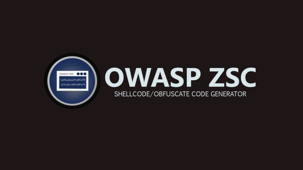 OWASP ZSC – Shellcode/Obfuscate Code Generator