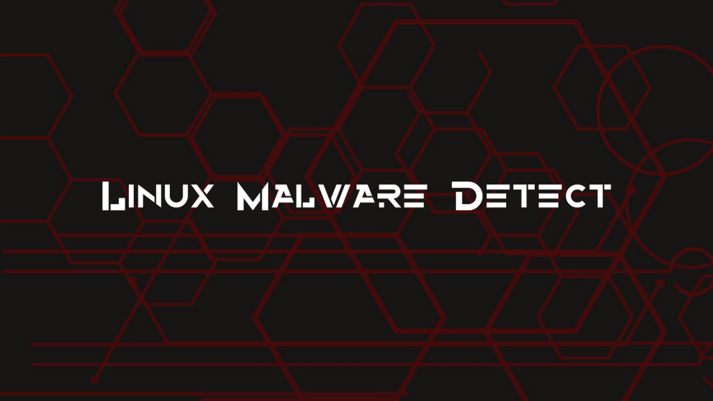 Linux Malware Detect – Malware Scanner for Linux