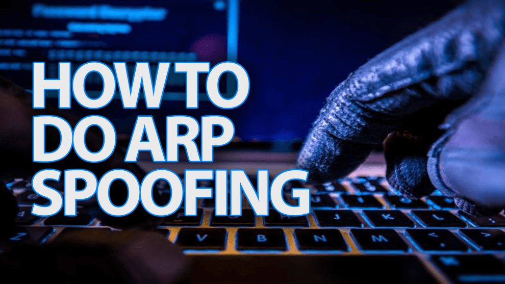 How to Do ARP Spoofing/Poisoning