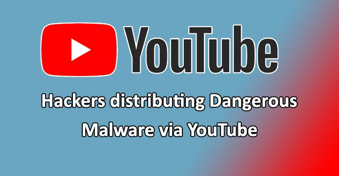 Hackers Distributing Dangerous Malware via YouTube to Steal Passwords