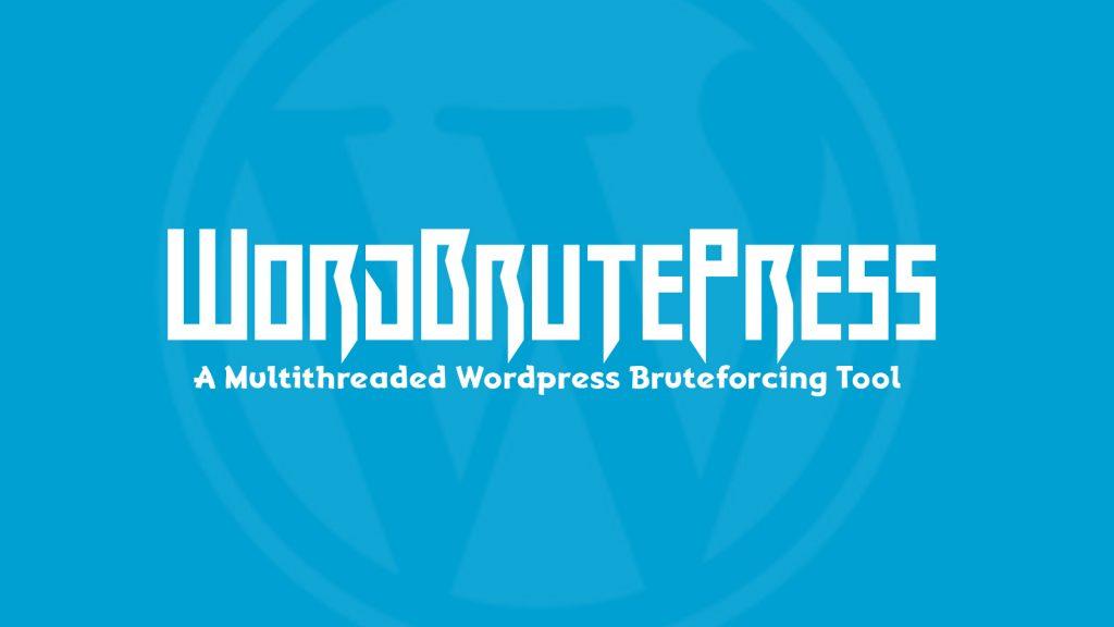 WordBrutePress – A Multithreaded WordPress Bruteforcing Tool