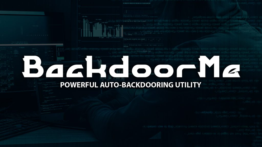 Backdoorme – Powerful Auto-Backdooring Utility