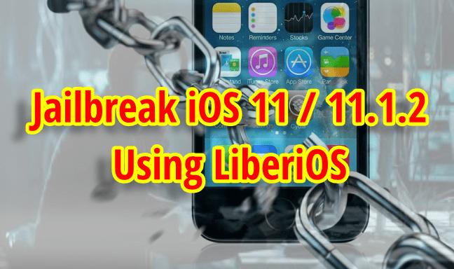 How To Jailbreak iOS 11 / 11.1.2 Using LiberiOS