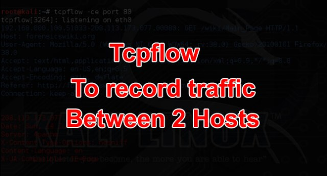 Tcpflow – To Monitor, Capture & Dump Packets