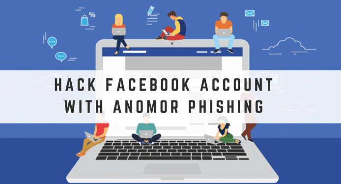 How To Hack Any Facebook Account Through Anomor