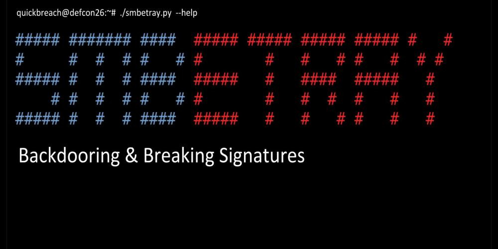 SMBetray – Backdooring and Breaking Signatures