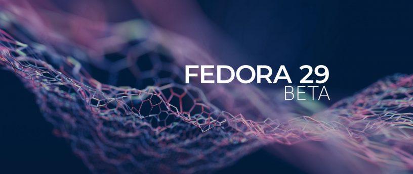 Fedora 29 Beta released