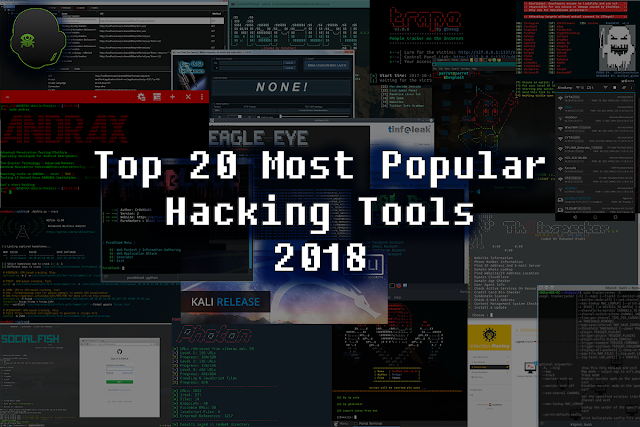 Top 15 Most Popular Hacking Tools in 2018