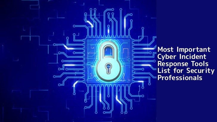 Most Important Cyber Incident Response Tools List for Security Professionals