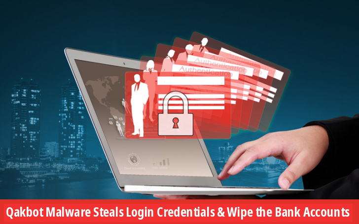Qakbot Malware to Steal Login Credentials & Wipe Bank Accounts