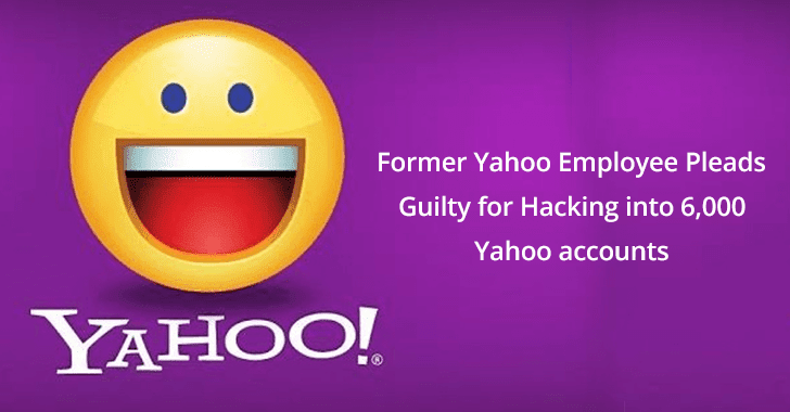 Former Yahoo Employee Pleads Guilty for Hacking into 6,000 Yahoo accounts