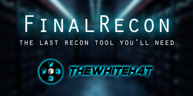 FinalRecon - The Last Web Recon Tool You'll Need