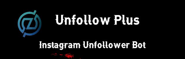 Unfollow-Plus - Automated Instagram Unfollower Bot