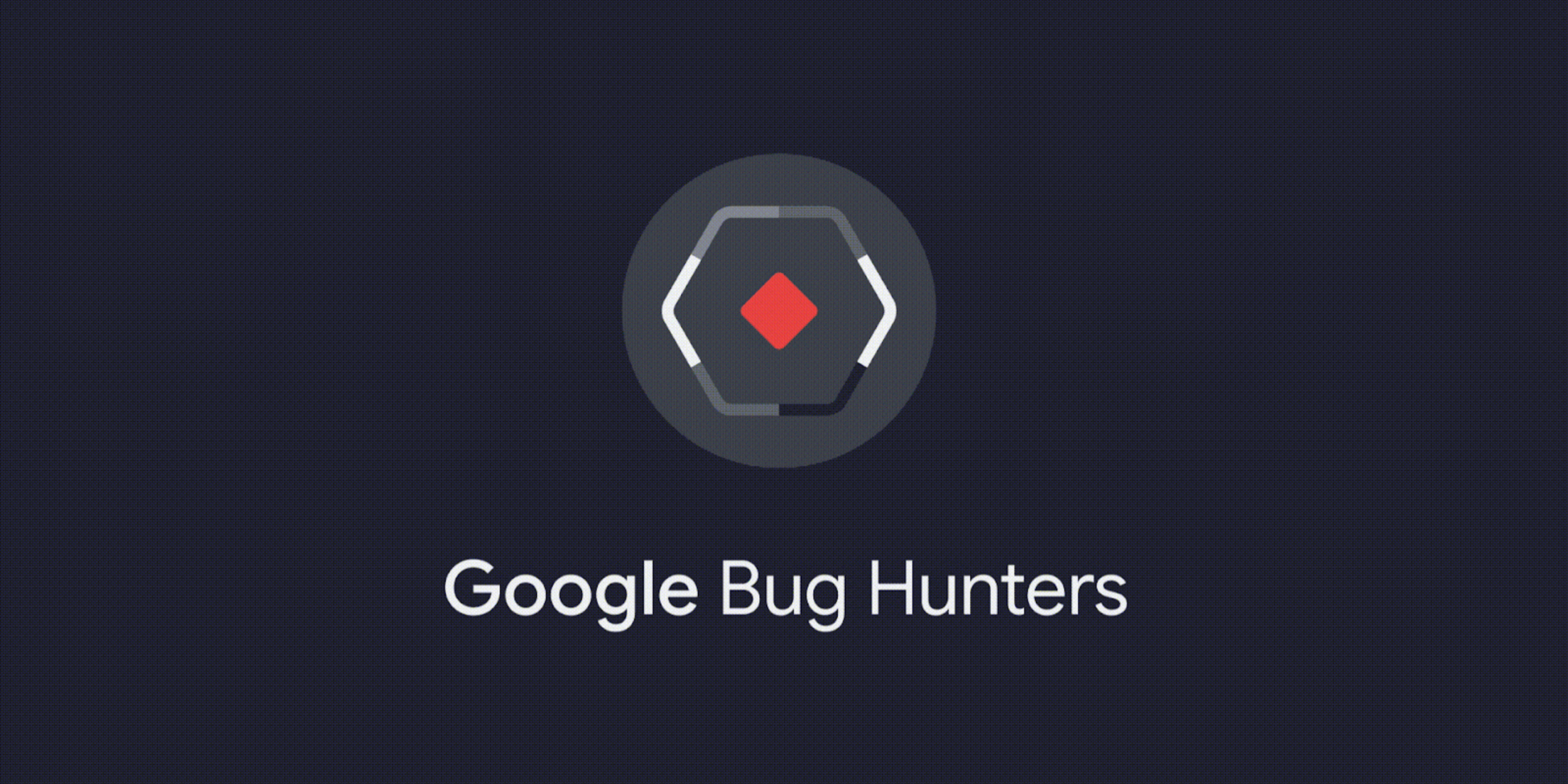 Google launched a new bug bounty platform, unified management of Android, Chrome, and other reward programs